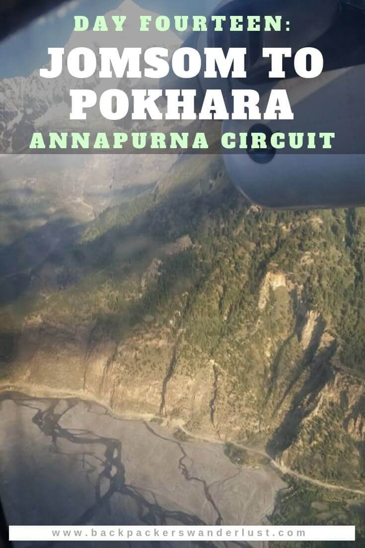 Flying from Jomsom to Pokhara in Nepal and finishing the Annapurna Circuit. Day fourteen will take us from Jomsom to Pokhara. The total journey from Jomsom to Pokhara consists of flying 160 kilometers over half an hour and an elevation decrease of 1320 meters.